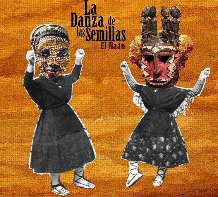 """Proyecto colectivo del disco: """"La Danza de las Semillas"""" – El Naán"""